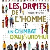 Isabelle Bournier, Florent Silloray, Les droits de l'homme : un combat d'aujourd'hui, Paris : Casterman, 2013.