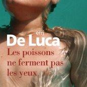 Erri De Luca, Les poissons ne ferment pas les yeux, Paris : Gallimard, 2013.