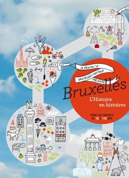 Isabelle de Pange [et al.] : Bruxelles : l'histoire en histoires pour les enfants de 10 à 110 ans, Bruxelles : Région de Bruxelles-Capitale, 2014.