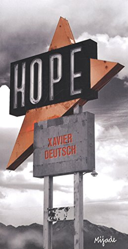 Xavier Deutsch, Hope, Namur : Mijade, 2014. (Auteur belge)