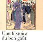 Didier Masseau, Une histoire du bon goût, Paris : Perrin , 2014.