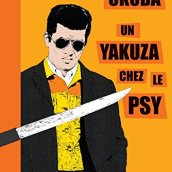 Hideo Okuda, Un yakuza chez le psy & autres patients du Dr. Irabu, Paris : Nouvelles Éditions Wombat, 2014.