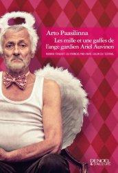 Arto Paasilinna, Les mille et une gaffes de l'ange gardien Ariel Auvinen, Paris : Denoël , 2014.