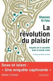 Shereen El Feki, La révolution du plaisir : enquête sur la sexualité dans le monde arabe, Paris : Éd. Autrement, 2014.