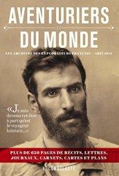 Pierre Fournié, Aventuriers du monde : les archives des explorateurs français, 1827-1914, Paris : L'Iconoclaste, 2013.