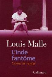 Louis Malle, L'Inde fantôme : carnet de voyage, Paris : Gallimard, 2005.