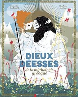Françoise Rachmuhl, Charlotte Gastaut, Dieux & déesses de la mythologie grecque, Paris : Père Castor-Flammarion, 2013.