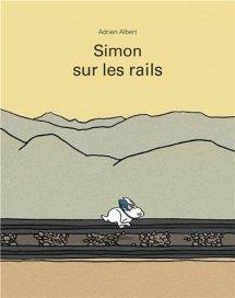 Adrien Albert, Simon sur les rails, Paris : l'école des loisirs , 2014.