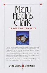 Mary Higgins Clark, Le bleu de tes yeux, Paris : Albin Michel , 2014.