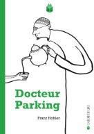 Franz Hohler, Docteur Parking, Genève : La Joie de Lire , 2012.
