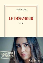Antonia Kerr, Le désamour, Paris : Gallimard , 2013.