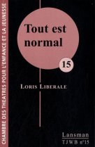 Loris Liberale, Tout est normal, Bruxelles Morlanwelz : CTEJ asbl : Lansman , 2010.
