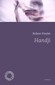 Robert Poulet, Handji, Bruxelles : Espace Nord , 2014.