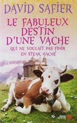 David Safier, Le fabuleux destin d'une vache qui ne voulait pas finir en steak haché, Paris : Presses de la Cité , 2014.