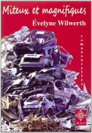 Evelyne Wilwerth, Miteux et magnifiques : romanouvelles, Bruxelles : M.E.O. , 2014.