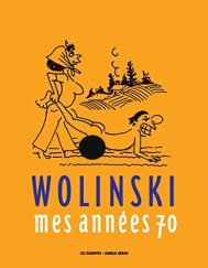 Wolinski, Mes années 70, Paris : les Échappés - Charlie-Hebdo , 2014.