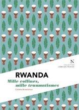 Colette Braeckman, Rwanda : mille collines, mille douleurs, Bruxelles : Ed. Nevicata , 2014.