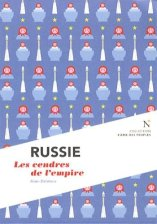 Alain Délétroz, Russie : les cendres de l'empire, Bruxelles : Ed. Nevicata , 2014.