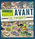 Joseph Jacquet, Comment c'était avant les transports, Paris : Albin Michel, 2009.