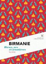 Guy Lubeigt, Birmanie : dieux, or et frontières, Bruxelles : Ed. Nevicata , 2014.