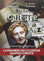 Anne Martinetti, Guillaume Lebeau, Agatha Christie de A à Z, Paris : Éditions SW Télémaque, 2014.