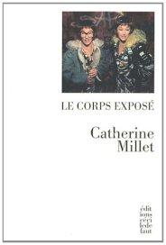 Catherine Millet, Le corps exposé, Nantes : C. Defaut , 2011.