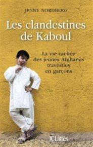 Jenny Nordberg, Les clandestines de Kaboul : la vie cachée des jeunes Afghanes travesties en garçons, Paris : Lattès, 2014.