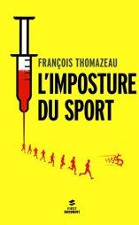 François Thomazeau, L'imposture du sport, Paris : First éd., 2014.