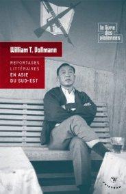 William T. Vollmann, Le roi de l'opium et autres enquêtes en Asie du Sud-Est, [France] : Éditions Tristram, 2011.