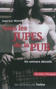Jean-Luc Walraff, Sous les jupes de la pub : un univers dévoilé, Bruxelles : Les éditions de l'Arbre, 2011.