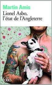 Martin Amis, Lionel Asbo, l'état de l'Angleterre, Paris : Gallimard, 2014.