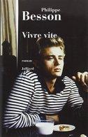Philippe Besson, Vivre vite, Paris : Julliard, 2014.