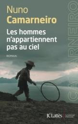 Nuno Camarneiro, Les hommes n'appartiennent pas au ciel, Paris : Lattès, 2014.