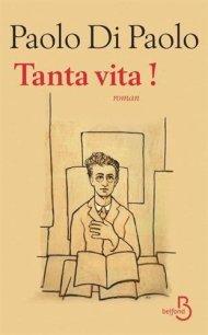 Paolo di Paolo, Tanta vita !, Paris : Belfond , 2014.