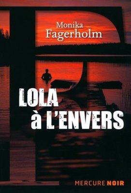 Monika Fagerholm, Lola à l'envers, Paris : Mercure de Franc , 2014.