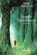 Robert Holdstock, La forêt des mythagos : l'intégrale, Paris : Denoël, 2001.