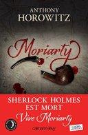 Anthony Horowitz, Moriarty - Les trois reines, Paris : Calmann-Lévy, 2014.