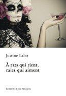 Justine Lalot, À rats qui rient, raies qui aiment : requiem jeaninesque en treize fumisteries, Avin : Luce Wilquin, 2014.