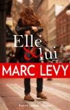 Marc Levy, Elle et lui, Paris : Robert Laffont : Versilio, 2015.