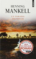 Henning Mankell, Un paradis trompeur, Paris : Points, 2014.