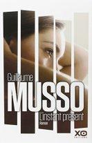 Guillaume Musso, L'instant présent, Paris : XO Editions, 2015.