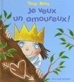Tony Ross, Je veux un amoureux !, Paris : Gallimard jeunesse, 2014.