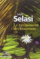 Taiye Selasi, Le ravissement des innocents, Paris : Gallimard, 2014.