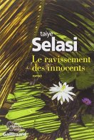 Taiye Selasi, Le ravissement des innocents, Paris : Gallimard, 2014.