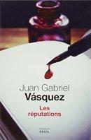 Juan Gabriel Vásquez, Les réputations, Paris : Seuil ,2014.