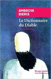 Ambrose Bierce, Le Dictionnaire du Diable, Paris : Payot & Rivages, 2014.