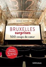 Derek Blyth, Bruxelles surprises : 500 coups de cœur, Bruxelles : Mardaga, 2014.