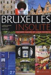 Laurence Bragard, Régis Duqué, Bruxelles insolite : trésors cachés et lieux secrets, Paris : Les Beaux Jours, 2010.