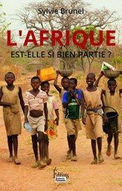 Sylvie Brunel, L'Afrique est-elle si bien partie ?, Auxerre : Éd. Sciences humaines, 2014.