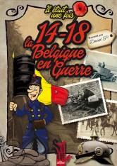 David P., Il était une fois 14-18 : la Belgique en guerre, Bruxelles : Éditions Soliane, 2014.
